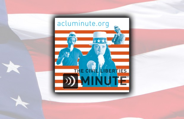 ACLU Minute: May 2, 2013